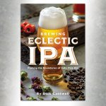 Brewing Eclectic IPA book by Dick Cantwell