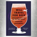 Will Travel For Beer book by Stephen Beaumont