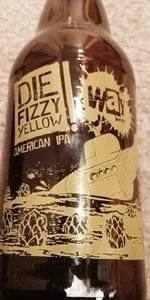 Way Die Fizzy Yellow American IPA