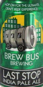 Brew Bus Brewing Last Stop IPA
