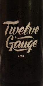 Twelve Gauge Imperial Stout (Bourbon Barrel Aged)
