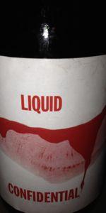 Liquid Confidential (Wine/Sherry Barrel Aged)