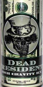 Dead President$ High Gravity Ice
