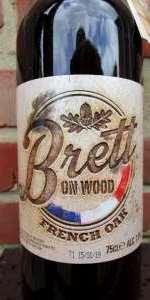 """Brett On Wood """" French Oak  """""""