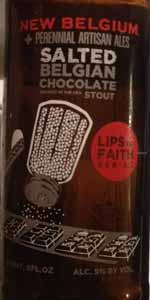 Lips Of Faith - Salted Belgian Chocolate Stout (w/ Perennial Artisan Ales)