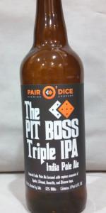 The Pit Boss Triple IPA