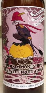 Jolly Pumpkin / Upland Brewing Persimmon Ship