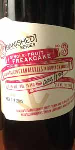 [BANISHED] Freakcake #3 - Aged On Oregon Cranberries