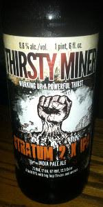 Thirsty Miner Stratum 2 X IPA