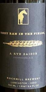 They Ran In The Fields, A Rye Saison
