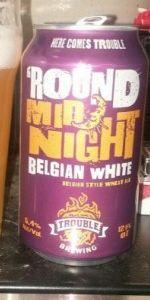 Trouble Brewing 'Round Midnight