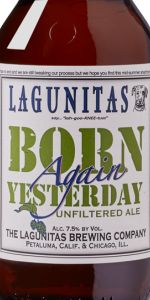 Born Again Yesterday Unfiltered Ale