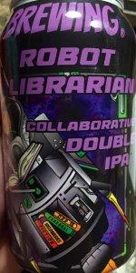 Cerebral/ Fiction/ Weldwerks/ Odd 13 Brewing Robot Librarian