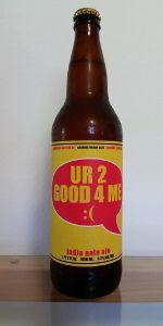 UR 2 Good 4 Me