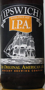 Ipswich India Pale Ale (I.P.A.)