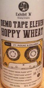 Demo Tape Eleven: Hoppy Wheat