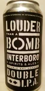 Louder Than A Bomb - Double Dry-Hopped