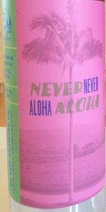 Never Never Aloha Aloha