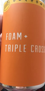 Foam + Triple Crossing