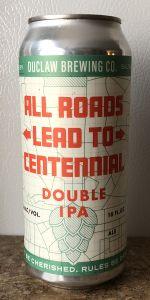 All Roads Lead To Centennial