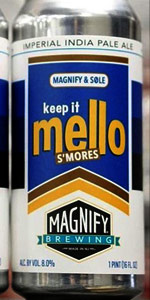 Magnify / SØLE S'mores Keep It Mello | Magnify Brewing Company