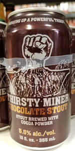 Thirsty Miner Chocolate Stout