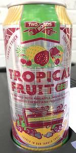 Tanker Truck Sour Series: Tropical Fruit Gose
