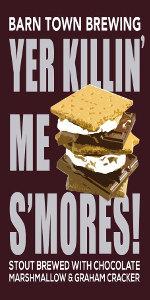 Yer Killin' Me S'mores!