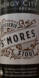 Bâtisserie S'Mores Stout   Energy City Brewing   BeerAdvocate