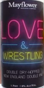 Love and Wrestling Double Dry-hopped New England Double IPA