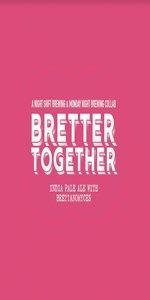 Bretter Together