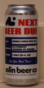 Next Beer Due: 4/5