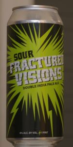 Sour Fractured Visions (Sour Double IPA)