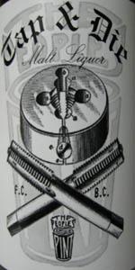 Tap And Die Malt Liquor