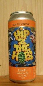 Hip 2 the Hops #8