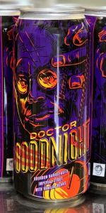 Doctor Goodnight: Bourbon Barrel Aged With Vanilla Beans