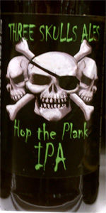 Three Skulls Hop The Plank IPA