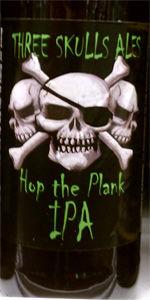 Three Skulls Hop The Plank IPA