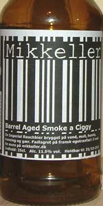 Barrel Aged Smoke A Ciggy