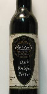 Old World Dark Knight Porter