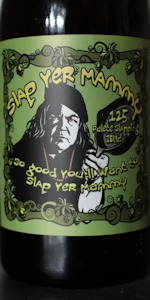 Slap Yer Mammy Double IPA
