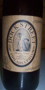 Dock Street Barley Wine