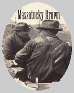 Massatucky Brown