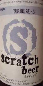 Scratch Beer 37 - 2010 (IPA #1 Of 4)