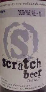 Scratch Beer 40 - 2010 (IPA #4 Of 4)