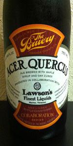 Acer Quercus - The Bruery / Lawson's Finest Liquids Collaboration