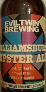 Williamsburg Hipster Ale | Evil Twin Brewing | BeerAdvocate
