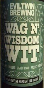 Evil Twin Wag N' Wisdom Wit