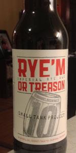Rye'm Or Treason Imperial Rye Ale