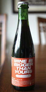 Mine Is Bigger Than Yours - Muscatel Barrel Aged